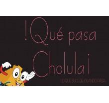 ¡Qué pasa Cholula! - Edición no.1